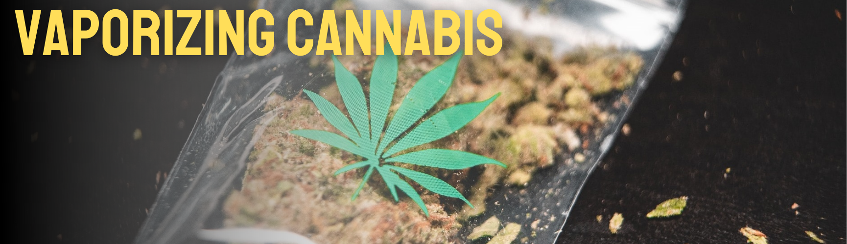Vaporizing Cannabis