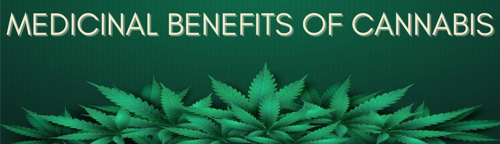 Medicinal Benefits of Cannabis