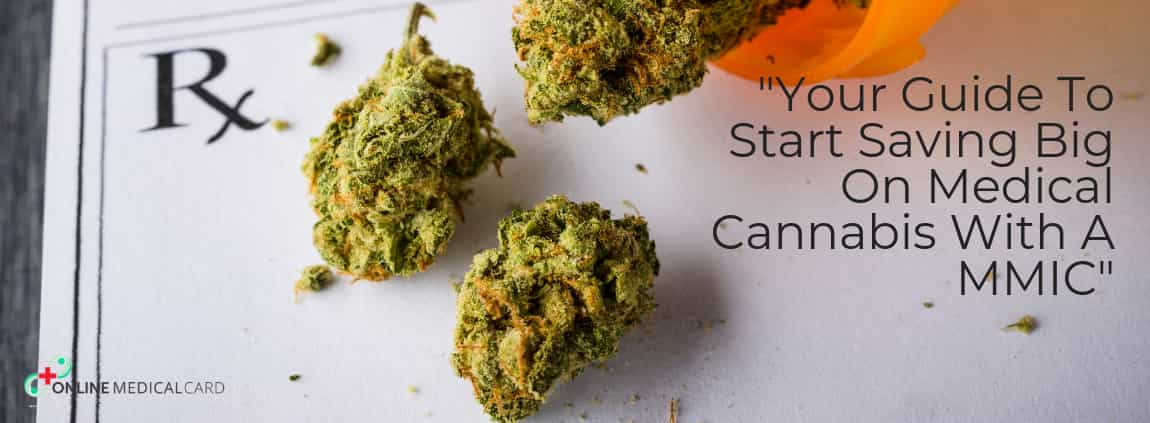 Your Guide To Start Saving Big On Medical Cannabis With An MMIC