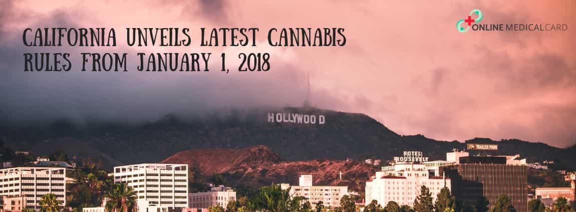 California Unveils Latest Cannabis Rules from January 1, 2018