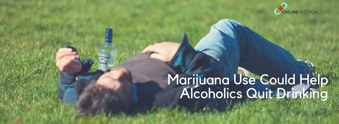 Marijuana Use Could Help Alcoholics Quit Drinking