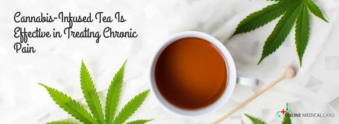 Cannabis-Infused Tea Is Effective in Treating Chronic Pain