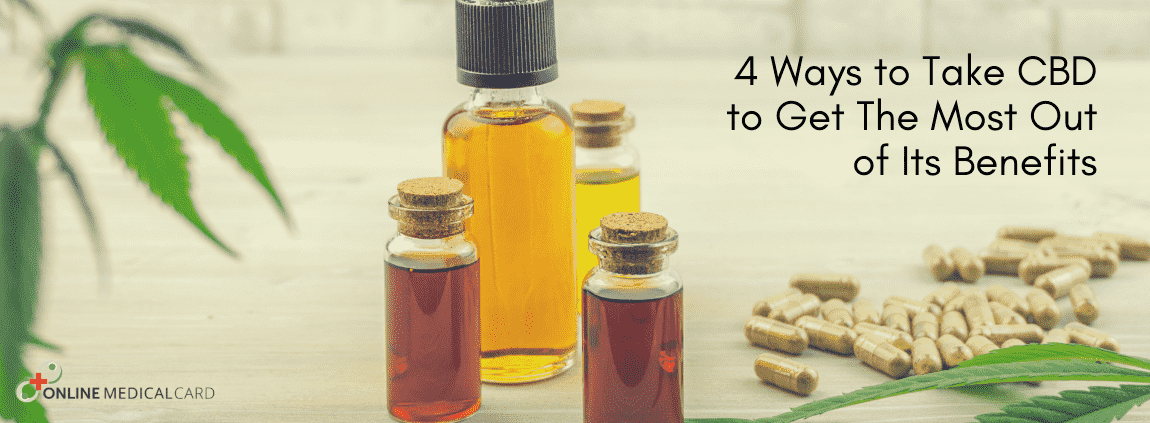 4 Ways To Take CBD To Get The Most Out Of Its Benefits