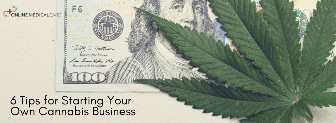 6 Tips for Starting Your Own Cannabis Business