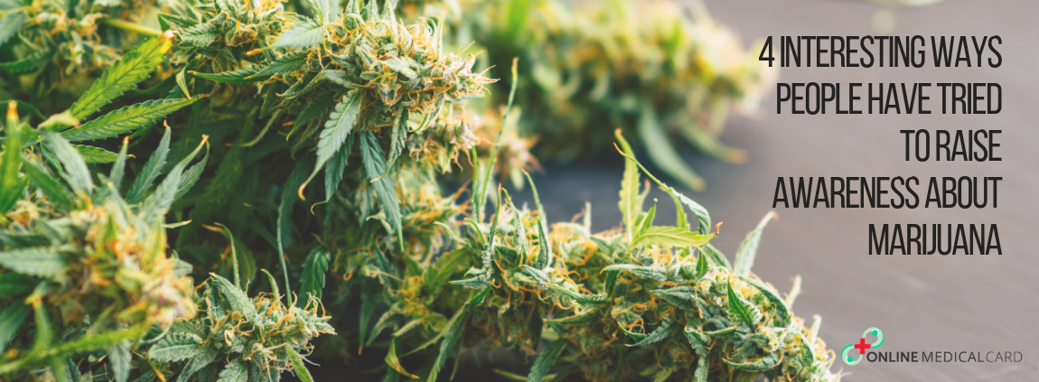 4 Interesting Ways People Have Tried To Raise Awareness About Marijuana