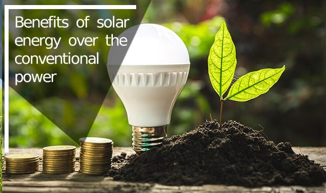 Benefits of solar energy over the conventional power