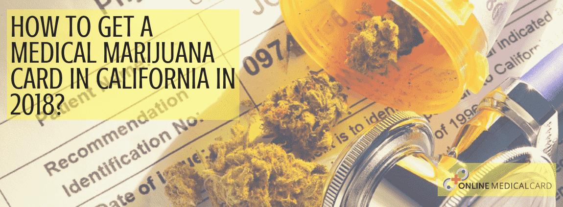 How to get a medical marijuana card in California in 2018