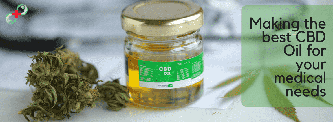 Making The Best CBD Oil For Your Medical Needs
