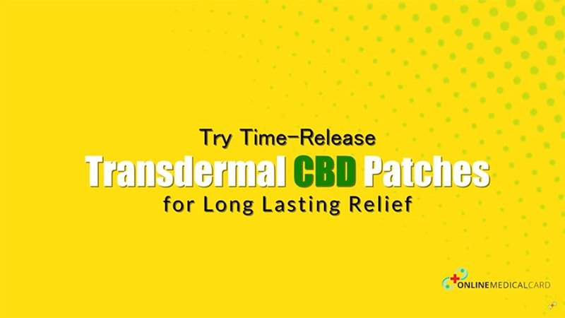 Try Time Release Transdermal CBD Patches for Long Lasting Relief