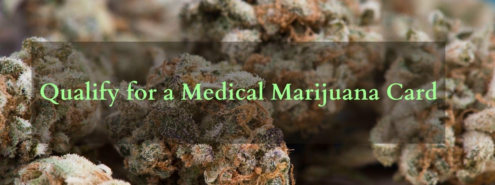 Qualify for a Medical Marijuana Card